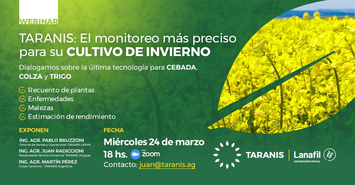 ¡Nuevo #webinar sobre Cultivos de Invierno! Dialogamos sobre lo último en tecnología para el #agro y cómo monitorear su campo eficientemente con TARANIS. Miércoles 24 de marzo - 18 horas - vía Zoom